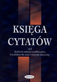 Okładka książki Księga cytatów czyli Skarbczyk mądrości wszelkiej pełen, czytelnikom dla nauki i rozrywki ofiarowany
