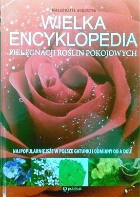 Okładka książki Wielka encyklopedia pielęgnacji roślin pokojowych