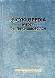 Okładka książki Encyklopedia wiedzy o nieruchomościach
