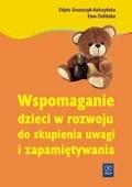 Okładka książki Wspomaganie dzieci w rozwoju zdolności do skupiania uwagi i zapamiętywania