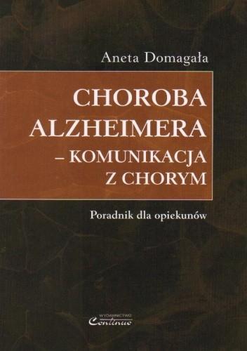 Okładka książki Choroba Alzheimera Komunikacja z chorymi