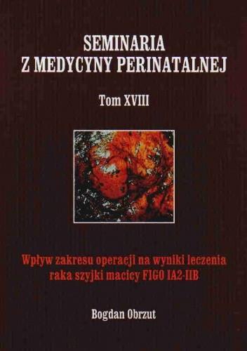 Okładka książki Wpływ zakresu operacji na wyniki leczenia raka szyjki macicy