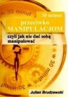 30 minut przeciwko manipulacjom
