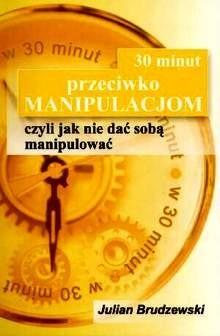 Okładka książki 30 minut przeciwko manipulacjom