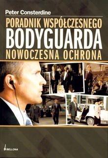 Okładka książki Poradnik współczesnego bodyguarda. Nowoczesna ochrona