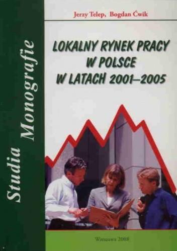 Okładka książki Lokalny rynek pracy w Polsce 2001-2005