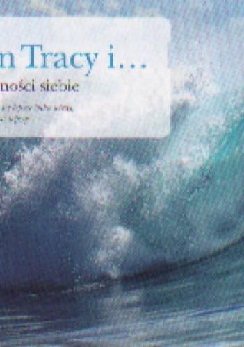 Okładka książki Brian Tracy i Moc pewności siebie