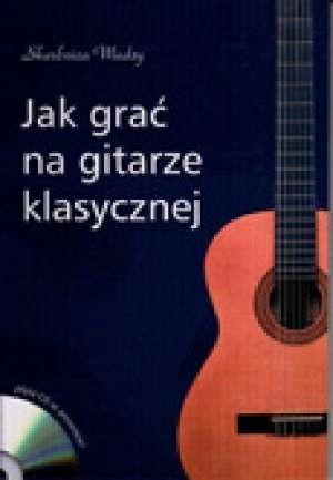 Okładka książki Jak grać na gitarze klasycznej