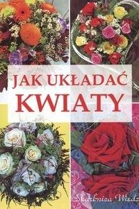 Okładka książki Jak układać kwiaty
