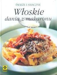 Okładka książki Włoskie dania z makaronu. świeże i smaczne