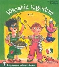 Okładka książki Włoskie tygodnie. Doświadczenia kulinarne z dziećmi