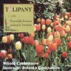Okładka książki Tulipany z cyklu Niezwykłe historie pięknych kwiatów
