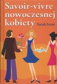 Okładka książki Savoir - vivre nowoczesnej kobiety