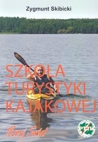 Okładka książki Szkoła turystyki kajakowej