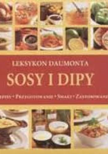 Okładka książki Sosy i dipy. Leksykon Daumonta