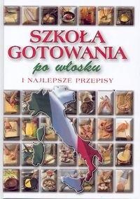 Okładka książki Szkoła gotowania po włosku i najlepsze przepisy