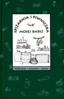 Okładka książki Spiżarnia i piwniczka mojej babci