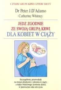 Okładka książki Jedz zgodnie ze swoją grupą krwi. Dla kobiet w ciąży