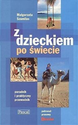 Okładka książki Z dzieckiem po świecie. Poradnik i praktyczny przewodnik