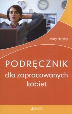 Okładka książki Podracznik dla zapracowanych kobiet