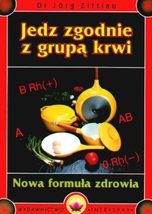 Okładka książki Jedz zgodnie z grupą krwi. Nowa formuła zdrowia