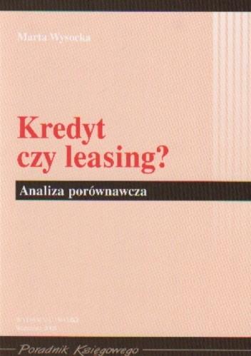 Okładka książki Kredyt czy leasinga Analiza porównawcza