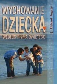 Okładka książki WYCHOWANIE DzIECKA WG PISMA śWIęTEGO