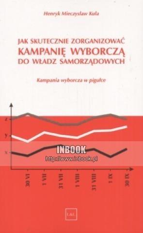 Okładka książki Jak skutecznie zorganizować kampanię wyborczą do władz samorządowych