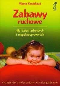 Okładka książki Zabawy ruchowe dla dzieci zdrowych i niepełnosprawnych