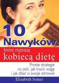 Okładka książki 10 nawyków, które rujnują kobiecą dietę