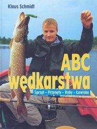 Okładka książki ABC wędkarstwa. Sprzęt, przynęty, ryby i łowiska