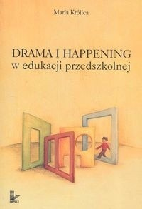 Okładka książki Drama i happening w edukacji przedszkolnej