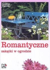 Okładka książki Romantyczne zakątki w ogrodzie