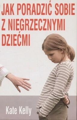 Okładka książki Jak poradzić sobie z niegrzecznymi dziećmi
