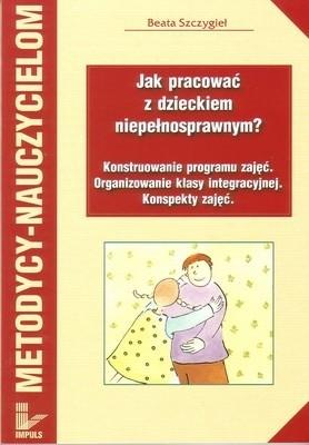 Okładka książki Jak pracować z dzieckiem niepełnosprawnym?
