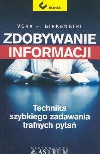 Okładka książki Zdobywanie informacji. Technika szybkiego zadawania trafnych pytań