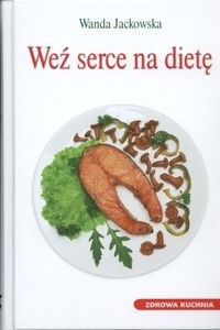 Okładka książki Weź Serce Na Dietę