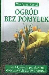 Okładka książki Ogród Bez Pomyłek