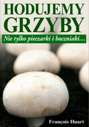 Okładka książki Hodujemy grzyby