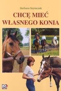 Okładka książki Chcę mieć własnego konia