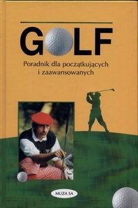 Okładka książki Golf. Poradnik dla początkujących i zaawansowanych