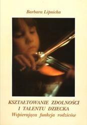 Okładka książki Kształtowanie zdolności i talentu dziecka