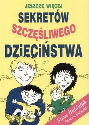 Okładka książki Jeszcze więcej sekretów szczęśliwego dzieciństwa