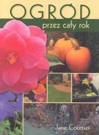 Okładka książki Ogród przez cały rok