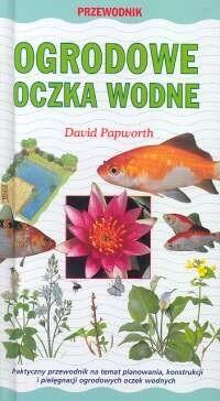 Okładka książki Ogrodowe oczka wodne. Przewodnik