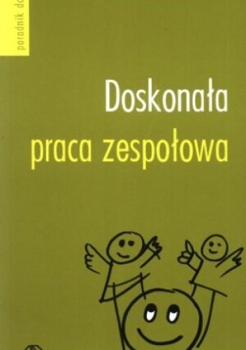 Okładka książki Doskonała praca zespołowa