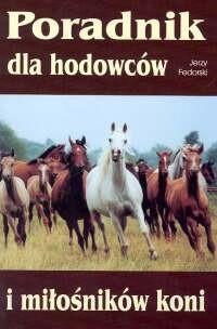 Okładka książki Poradnik dla hodowców i miłośników koni