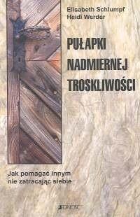 Okładka książki Pułapki nadmiernej troskliwości
