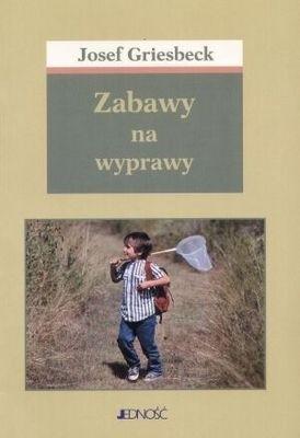 Okładka książki Zabawy na wyprawy