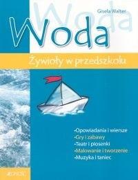 Okładka książki Woda. Żywioły w przedszkolu